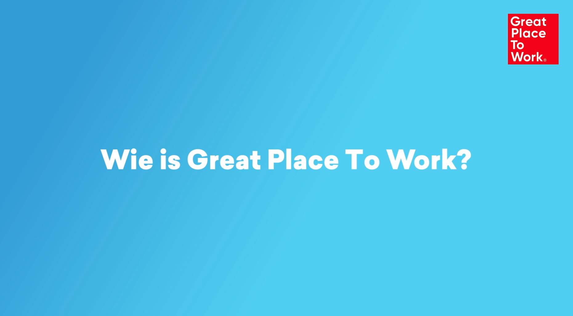 Wie is Great Place To Work?